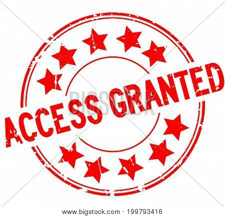 Grunge red access granted with star icon round rubber seal stamp on white background