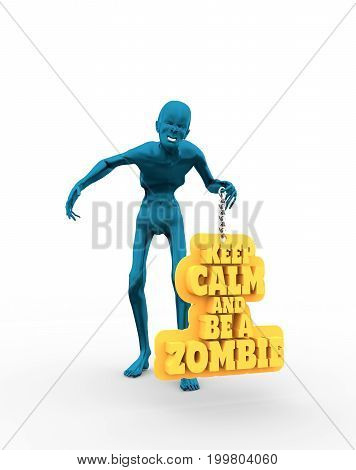 Posing horrified zombie. Keep calm and be a zombie text on billboard. 3D rendering