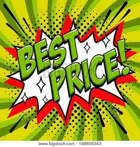 Best price - Comic book style word on a green background. Best price comic text speech bubble. Banner in pop art comic style. Color summer banner in pop art style Ideal for web. Decorative background with bomb explosive. Vector illustration.