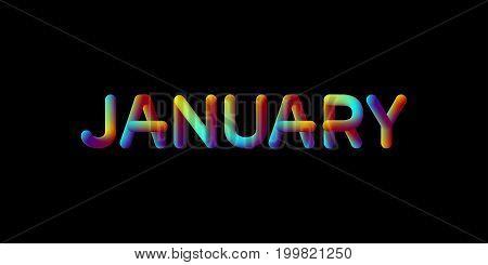 3d iridescent gradient January month sign. Typographic minimalistic element. Vibrant blended gradient label. Liquid colors. Creativity concept. Visual communication poster design. Vector illustration.