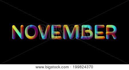 3d iridescent gradient November month sign. Typographic minimalistic element. Vibrant blended gradient label. Liquid color. Creativity concept. Visual communication poster design. Vector illustration.