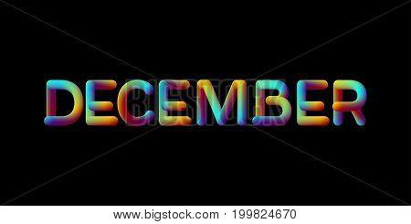 3d iridescent gradient December month sign. Typographic minimalistic element. Vibrant blended gradient label. Liquid color. Creativity concept. Visual communication poster design. Vector illustration.
