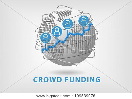 Crowd funding concept leads to business success and growth. Vector illustration of globe with icons of people