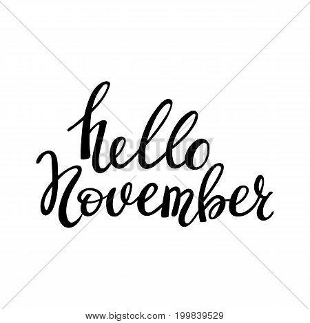 Hello November. Modern brush lettering. Typography for calendar, poster, invitation, greeting card  t-shirt