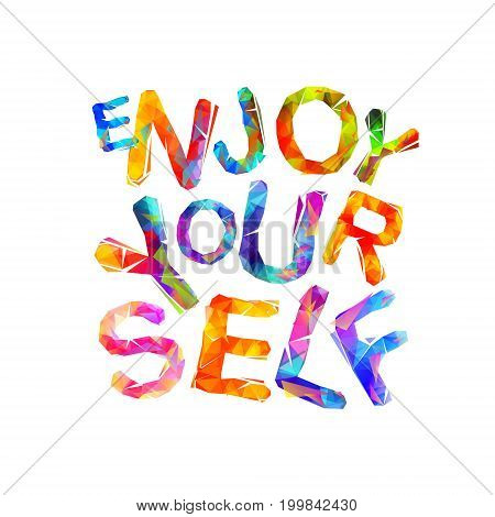 Enjoy Yourself. Vector Inspirational Slogan