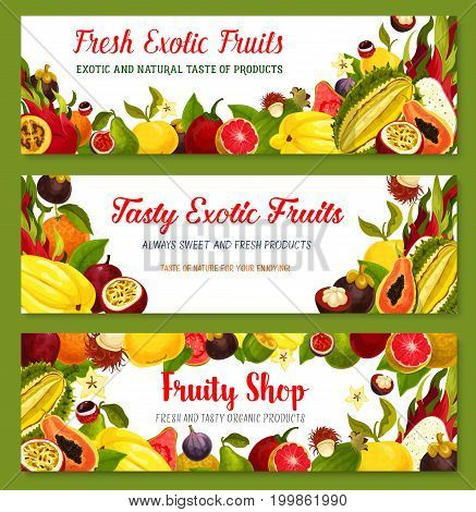 Exotic fruit banners set. Papaya, orange and feijoa, durian and passion fruit, carambola, lychee, dragon fruit and guava, fig, mangosteen, rambutan, tamarillo and pomelo for tropical food design