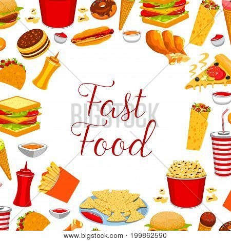 Fast food burger sandwich, french fries, soda, hot dog, pizza, donut, chicken leg, mexican taco, nacho and burrito, ice cream cone and popcorn round poster. Fast food restaurant menu cover design