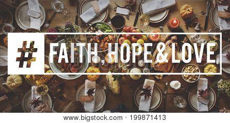 Faith Hope Love Thanks Giving Celebration