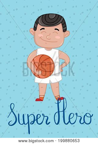 Super hero kids postcard with boy in basketball uniform holding ball. Cute greeting card, birthday congratulation, event invitation. Interesting children life, happy childhood vector illustration.