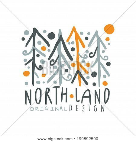 Noth land logo template original design, badge for nothern travel, sport, holiday, adventure colorful hand drawn vector Illustration on a white background