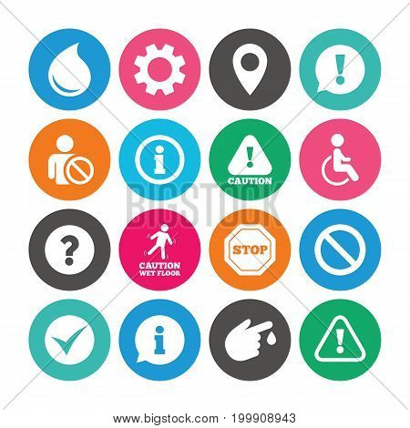 Set of Attention, Information and Caution icons. Question mark, warning and stop signs. Injury, disabled person and tick symbols. Colored circle buttons with flat signs. Vector