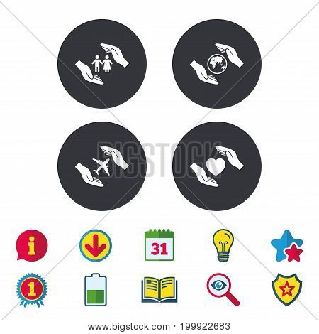 Hands insurance icons. Human life insurance symbols. Heart health sign. Travel flight symbol. Save world planet. Calendar, Information and Download signs. Stars, Award and Book icons. Vector
