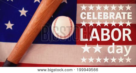 Poster of celebrate labor day text against baseball bat and ball on american flag