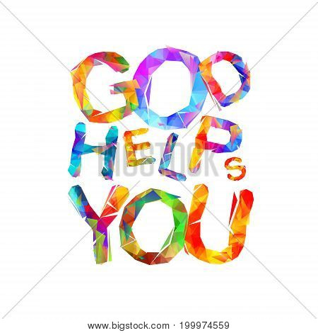 God Helps You. Vector Triangular Letters