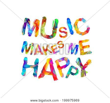 Music Makes Me Happy. Triangular Letters.