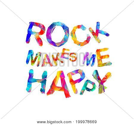 Rock Makes Me Happy. Triangular Letters.