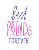 Best friends forever pink and violet lettering isolated on white background. Friends for life hand-written note. High school teenage vow. Pinky swear promise. Bff print. Warm lifelong relationship. poster