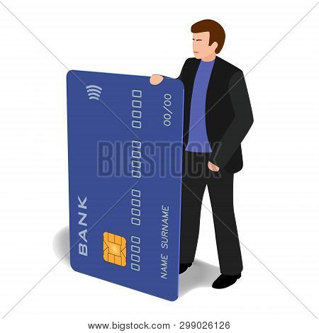 Man With A Big Credit Card With Paywave Paypass. Vector Isometric Clip-art In Cartoon Style. Good Il