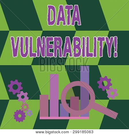 Word writing text Data Vulnerability. Business concept for weakness of a data which can be exploited by an attacker Magnifying Glass Over Bar Column Chart beside Cog Wheel Gears for Analysis. poster