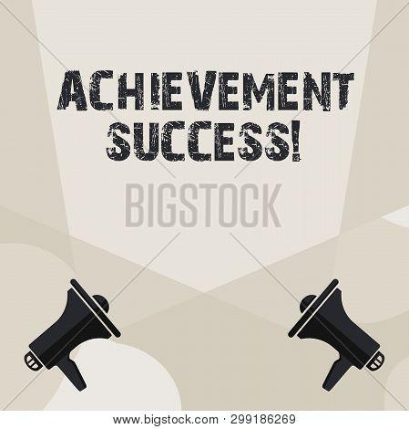 Conceptual Hand Writing Showing Achievement Success. Business Photo Showcasing Status Of Having Achi