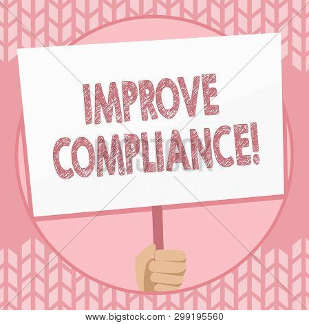 Writing note showing Improve Compliance. Business photo showcasing action or fact of complying with a wish or comanalysisd Hand Holding Placard Supported by Handle Social Awareness. poster