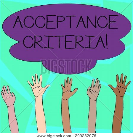 Word writing text Acceptance Criteria. Business concept for Specified indicators in assessing the ability of a part Multiracial Diversity Hands Raising Upward Reaching for Colorful Big Cloud. poster