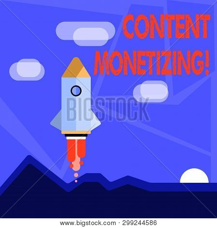 Word writing text Content Monetizing. Business concept for making money from content that exists on your website Colorful Spacecraft Shuttle Rocketship Launching for New Business Startup. poster