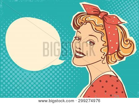 Young Retro Woman Portrait With Speach Bubble For Text.vector Illustration Pop Art Background