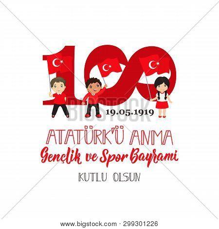 19 Mayis Ataturku Anma, Genclik Ve Spor Bayrami, Translation: 19 May Commemoration Of Ataturk, Youth
