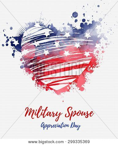Military Spouse Appreciation Day - Holiday In United States Of America. Abstract Grunge Watercolor F