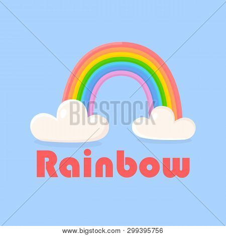 Colorful Rainbow With Clouds Isolated On Blue Banner Vector Illustration. Deration For Children Birt