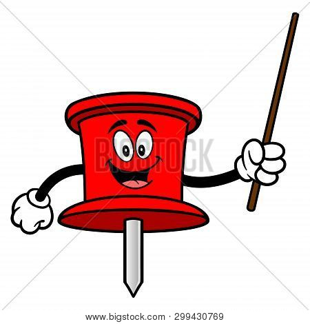 Push Pin Mascot With A Pointer Stick - A Vector Cartoon Illustration Of An Office Push Pin Mascot.