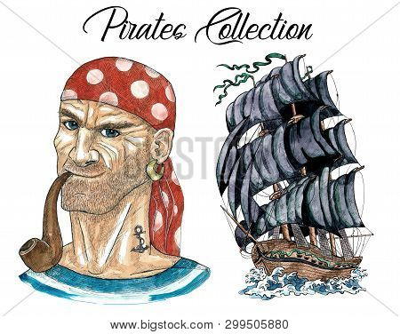 Portrait Of Smoking Seaman And Old Ship With Black Sails. Hand Drawn Watercolor Nautical Illustratio