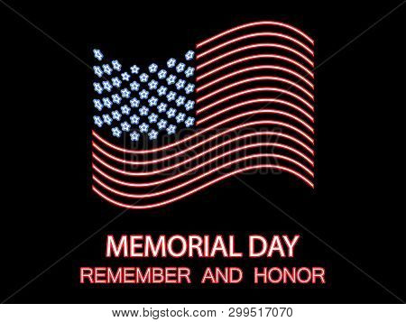 Memorial Day. Remember And Honor. Neon Flag Of The United States. Glowing Sign. Vector Illustration