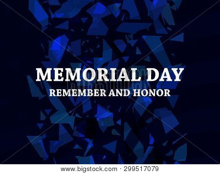 Memorial Day. Remember And Honor. Broken Particles. Scatters Of Particles Blue Color. Geometric Shap