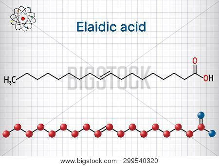 Elaidic Acid Molecule. Structural Chemical Formula And Molecule Model. Sheet Of Paper In A Cage