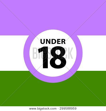 18 Under Sign Warning Symbol On The Genderqueer Pride Flags Background, Lgbtq (pride Flags Of Lesbia