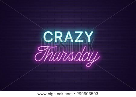 Neon Composition Of Headline Crazy Thursday. Glowing Neon Text Crazy Thursday, Uppercase And Letteri