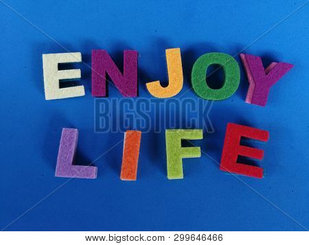 Enjoy life, written in colorful fonts