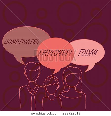 Word writing text Unmotivated Employee. Business concept for very low self esteem and no interest to work hard Family of One Child Between Father and Mother and Their Own Speech Bubble. poster