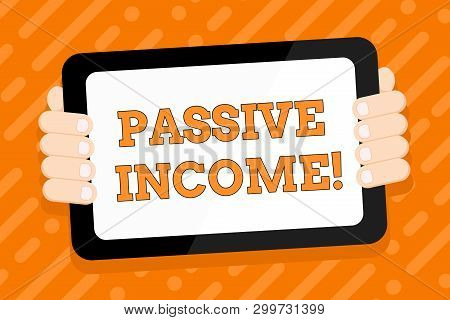 Conceptual Hand Writing Showing Passive Income. Business Photo Text The Earnings Derived From A Rent