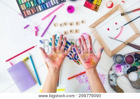 Top View Opened Painted Female Hands Over Create Art Words Lettering With Many Colorful Paintiing Ma
