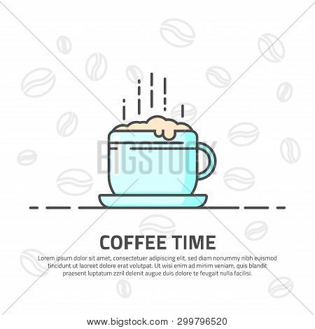 Morning Cup Of Fresh Hot Coffee With Froth And Steam. Blue Line Vector Illustration. Banner With A B