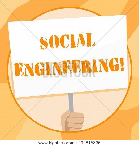 Handwriting text writing Social Engineering. Concept meaning attack photo that relies heavily on huanalysis interaction Hand Holding Blank White Placard Supported by Handle for Social Awareness. poster