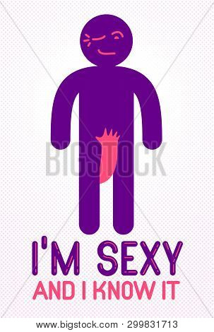 I Am Sexy And I Know It Funny Concept Vector Cartoon Icon Or Logo With Confident Blinking Flirting M