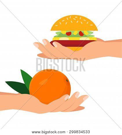 Hands Holding Orange And Burger Flat Illustration. Juicy, Fresh Fruit And Delicious Hamburger. Barte
