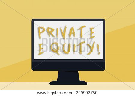 Word writing text Private Equity. Business concept for the money invested in firms which have not gone public Blank Space Desktop Computer Colorful Monitor Screen Freestanding on Table. poster