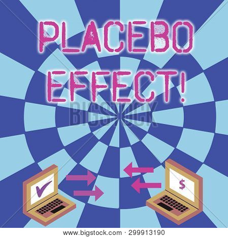 Conceptual hand writing showing Placebo Effect. Business photo text a beneficial effect produced by a placebo drug or treatment Arrow Icons Between Two Laptop Currency Sign and Check Icons. poster