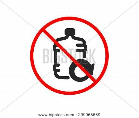 No Or Stop. Water Cooler Bottle Icon. Refill Aqua Drink Sign. Liquid Symbol. Prohibited Ban Stop Sym