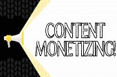 Text sign showing Content Monetizing. Conceptual photo making money from content that exists on your website Megaphone Extending the Capacity of Volume Range thru Blank Space Wide Beam. poster